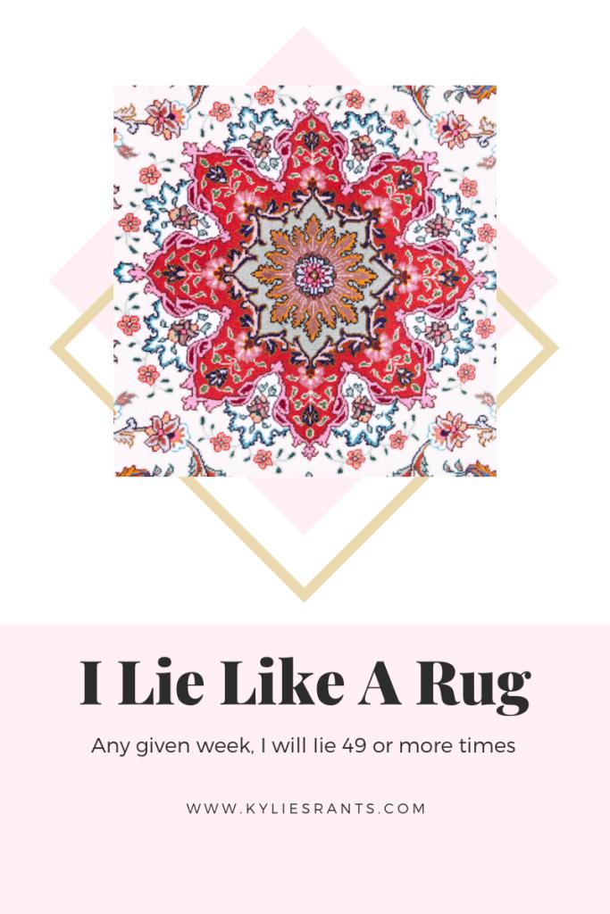 I lie like a rug
