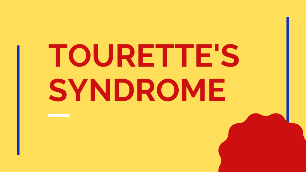 Tourette's Syndrome spelled out in red on a yellow background.