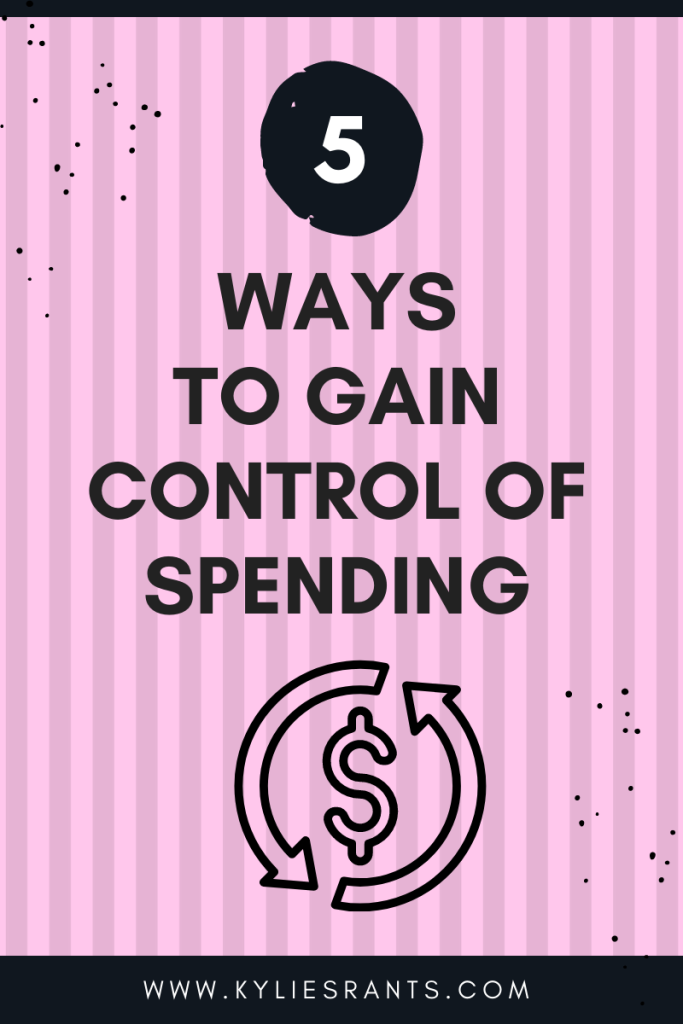 5 Ways To Gain Control Of Spending